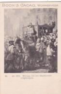1937122Boon's Cacao, Wormerveer. Ao. 1672. Willem III Tot Stadhouder Uitgeroepen. - Chocolade