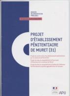 Prison, Muret,projet  De Construction D'établissement Pénitentiaire, Dossier De Concertation,31 Pages - Right