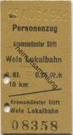 Österreich - Wels Lokalbahn - Personenzug Kremsmünster Stift - Wels Lokalbahn - Fahrkarte 3.Kl 0.75 RM 1941 - Bahn