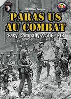 WWII - M. Longue - Paras US Au Combat - Easy Company 2/506th PIR - Ed. 2016 - Livres, BD, Revues
