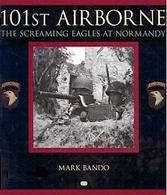 WWII - M. Bando - 101st Airborne  The Screaming Eagles At Normandy - Ed. 2001 - Livres, BD, Revues