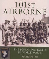 WWII - M. Bando - 101st Airborne  The Screaming Eagles At Normandy - Ed. 2007 - Livres, BD, Revues