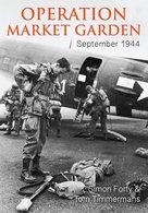 WWII - Forty Timmermans - Operation Market Garden - September 1944 - Ed. 2018 - Livres, BD, Revues
