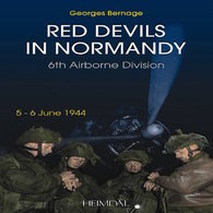 WWII - G. Bernage - Red Devils In Normandy - 6th Airborne Division -  Ed. 2002 - Livres, BD, Revues