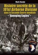 WWII - M. Bando Histoire Secrete 101st Airborne Division Normandie - Ed. 2014 - Livres, BD, Revues