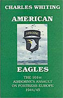 WWII - C. Withing - American Eagles The 101st Airborne's Assault Ed. 2000 - Livres, BD, Revues