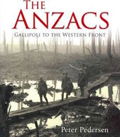 WWII - P. Pedersen - The Anzacs Gallipoli To The Western Front - Ed. 2007 - Livres, BD, Revues