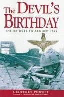 WWII - G. Powell - The Devil's Birthday The Bridge To Arnhem 1944 -  Ed. 2001 - Livres, BD, Revues