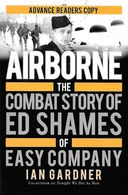 WWII - I. Gardner - Airborne Combat Story Of Ed Shames Easy Company Ed. 2015 - Livres, BD, Revues