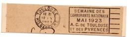 GARONNE / Haute - Dépt N° 31 = TOULOUSE 1923 = FLAMME FLIER  ' SEMAINE / CARBURANTS NATIONAUX' FRAGMENT - Oblitérations Mécaniques (flammes)