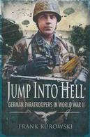 WWII - F. Kurowski - Jump Into Hell - German Paratroopers In World War II - 2010 - Livres, BD, Revues