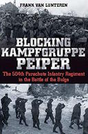 WWII - F. Van Lunteren Blocking Kampfgruppe Peiper 504th Parachute Infantry 2015 - Livres, BD, Revues