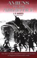 WWI - J P Harris - Amiens To The Armistice - Ed. 1998 - Livres, BD, Revues