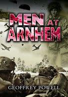 WWII - G. Powell - Men At Arnhem - Ed. 2003 - Livres, BD, Revues