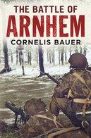 WWII - C. Bauer - The Battle Of Arnhem - Ed. 2003 - Livres, BD, Revues