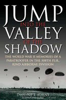 WWII - D. T. Burns - Jump Into The Valley Of The Shadow 508th - Ed. 2011 - Livres, BD, Revues
