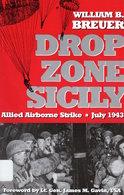 WWII - W. B. Breuer - Drop Zone Sicily Alleid Airborne Strike July 1943 - 1997 - Livres, BD, Revues