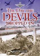 WWII - N. Barber - The Day The Devils Dropped In - 9th Parachute Normandy 2007 - Livres, BD, Revues