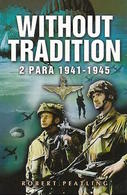 WWII - R. Peatling - Without Tradition 2 Para 1941-1945 - Ed. 2004 - Livres, BD, Revues