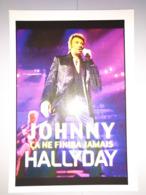 076) RARE : Johnny Hallyday, Ca Ne Finira... Jamais, 2008, Tirage Limité à 250ex (10,5cmX15cm) - Artistes