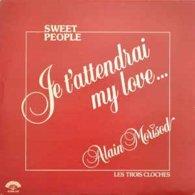 Alain Morisod Sweet People- Je T'attendrai My Love...Les Trois Cloches - Vinyl Records