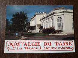 L22/880  LA BAULE Nostalgie Du Passe . L'Ancien Casino - La Baule-Escoublac