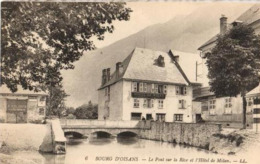 38 - BOURG D'OISANS - LE PONT SUR LA RIVE ET L'HÔTEL DE MILAN - Bourg-d'Oisans