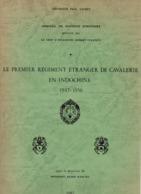 LE PREMIER REGIMENT ETRANGER DE CAVALERIE EN INDOCHINE 1947 1956 HISTORIQUE REC LEGION MEMOIRE MAITRISE - Livres