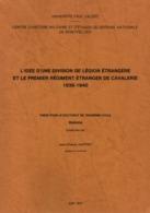 L IDEE D UNE DIVISION LEGION ETRANGERE ET LE 1er ETRANGER DE CAVALERIE REC 1836 1940  THESE DOCTORAT - Livres