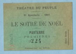 TH0143  Ticket D'entrée  THEATRE DU PEUPLE Bussang (Vosges)  LE SOTRE DE NOEL - 3è Spectacle  1897 - PARTERRE PREMIERES - Tickets - Entradas
