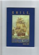 Chile, A Brief Naval History - 180 Pages - Navy Marine - Chili - Carlos Lopez - Armées Étrangères