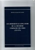 Lorient - Les Armements De La Compagnie Des Indes 1717-1773 - 135 Pages - Service Historique Marine - History