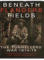 WWI - Barton - Beneath Flanders Fields - The Tunnellers War - 2007 - Livres, BD, Revues