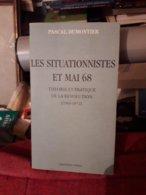 Les  Situationistes Et Mai 68 Theorie Et Pratique De La Revolution 1966-1972 Ed Ivrea - Klassieke Auteurs