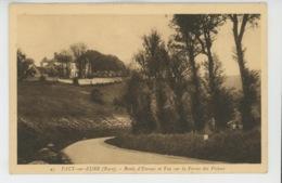 PACY SUR EURE - Route D'Evreux Et Vue Sur La Ferme Des Préaux - Pacy-sur-Eure