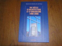 UN SIECLE D'ARCHITECTURE ET D'URBANISME 1900 2000 Régionalisme Bruxelles Art Nouveau Déco Cité Jardin Architecte Horta - Belgium