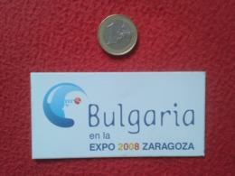 SPAIN PEGATINA ADHESIVO STICKER BULGARIA EN LA EXPO EXPOSICIÓN 2008 ZARAGOZA ARAGÓN ESPAGNE BULGARIE EXPOSITION VER FOTO - Pegatinas