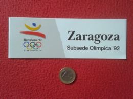 SPAIN PEGATINA ADHESIVO STICKER BARCELONA 92 1992 ZARAGOZA SUBSEDE OLÍMPICA OLIMPIC GAMES OLIMPIADAS OLYMPICS OLYMPIADES - Pegatinas