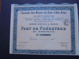 ALGERIE - PARIS 1907 - SRTE DES MINES DE ZINC D'AIN ARKO - PART DE FONDATEUR - Shareholdings