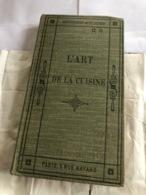 L'Art De La Cuisine (livre De 246 Pages De 9,7 Cm Sur 18 Cm) - Gastronomie