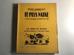 Henry Bordeaux - LE PAYS NATAL - 1900 - Action