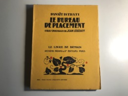 Panait Istrati - LE BUREAU DE PLACEMENT - 1936 - Action