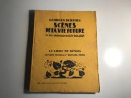 Georges Duhamel - SCENES DE LA VIE FUTURE - 1934 - Action
