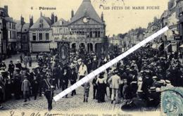 Peronne Les Fêtes De Marie Fouré  N°6 - Peronne