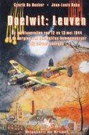 Doelwit Leuven. Luchtaanvallen Van Mei 1944 - Luchtvaart