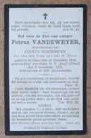 Petrus Vandeweyer, Weduwenaar Van Coleta Henderickx / Gheel 27 December 1836 - S.Jozef (Gheel) 9 November 1915 - Esquela