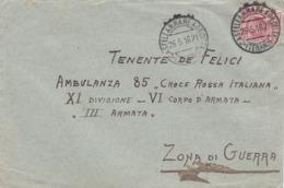 BUSTA VIAGGIATA - POSTA MILITARE - AMBULANZA 85 CROCE ROSSA ITALIANA - XI DIVISIONE - VI CORPO D'ARMATA ZONA DI GUERRA - 1900-44 Vittorio Emanuele III