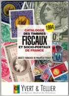 CATALOGUE YVERT Et TELLIER 1994 Des TIMBRES FISCAUX ET SOCIO-POSTAUX De FRANCE (philatélie Fiscale Fiscal) - France