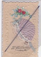 Sainte Catherine - Fleurs Et Ajouts (carte Gaufrée ) - Saint-Catherine's Day