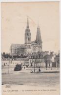 Chartres La Cathèdrale Prise De La Place Du Chatelet - Chartres